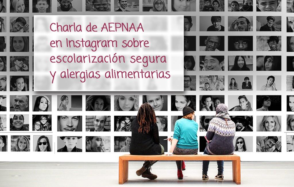 Charla de AEPNAA en Instagram sobre escolarización segura y alergias alimentarias