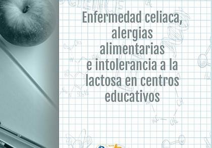 Guía enfermedad celiaca, alergias alimentarias e intolerancia a la lactosa en centros educativos